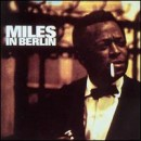 Discografía de Miles Davis: Miles in Berlin