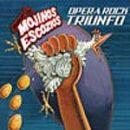 Discografía de Mojinos Escozíos: Opera rock triunfo