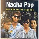 Discografía de Nacha Pop: Una décima de segundo