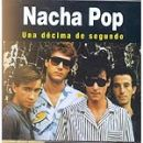 Nacha Pop: álbum Una décima de segundo