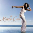 Natalie Cole - Ask a Woman Who Knows