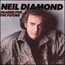 Discografía de Neil Diamond: Headed for the Future