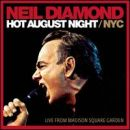 Discografía de Neil Diamond: Hot August Night/NYC: Live from Madison Square Garden