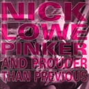 Discografía de Nick Lowe: Pinker and Prouder Than Previous
