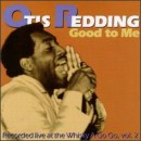 Otis Redding - Good to Me: Recorded Live at the Whisky a Go Go, Vol. 2