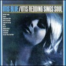 Otis Redding: álbum Otis Blue/Otis Redding Sings Soul