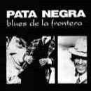 Discografía de Pata Negra: Blues de la Frontera