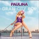 Paulina Rubio - Gran City Pop