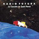 Discografía de Radio Futura: La canción de Juan Perro