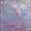 Discografía de Radio Futura: Memorias del Porvenir