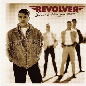 Revólver: álbum Si no hubiera que correr
