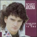 Ricardo Arjona: álbum Dejame Decir Que Te Amo