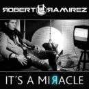 Robert Ramírez: álbum It´s A Miracle