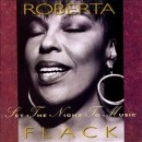 Roberta Flack - Set the Night to Music