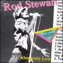 Discografía de Rod Stewart: Absolutely Live