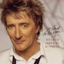 Discografía de Rod Stewart: It Had to Be You: The Great American Songbook