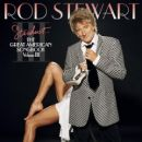 Rod Stewart - Stardust: The Great American Songbook, Vol. 3