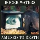 Discografía de Roger Waters: Amused to Death