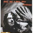 Discografía de Rosendo: Para mal o para bien