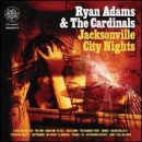 Discografía de Ryan Adams: Jacksonville City Nights