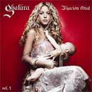 Fijaci�n Oral, Vol. 1 - Shakira