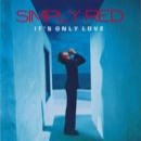Simply Red: álbum It's Only Love