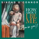 Discografía de Sinéad O'Connor: How About I Be Me (And You Be You?)