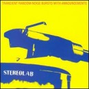 Discografía de Stereolab: Transient Random-Noise Bursts with Announcements