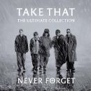 Discografía de Take That: Never Forget: The Ultimate Collection