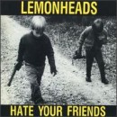 Discografía de The Lemonheads: Hate Your Friends