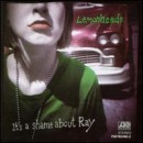 Discografía de The Lemonheads: It's a Shame About Ray