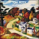 Discografía de Tom Petty: Into the Great Wide Open