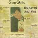 Discografía de Tom Waits: Heartattack and Vine