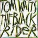 Discografía de Tom Waits: The Black Rider