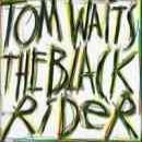Discografía de Tom Waits: The Black Rider