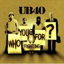 Discografía de UB40: Who You Fighting For?