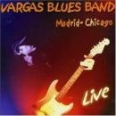 Vargas Blues Band - Madrid-Chicago Live