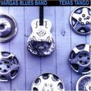 Vargas Blues Band: Texas Tango