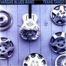 Discografía de Vargas Blues Band: Texas Tango