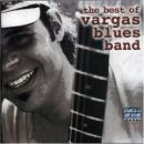 Vargas Blues Band - The Best of Vargas Blues Band