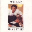 Discografía de Wham!: Make It Big
