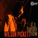 Discografía de Wilson Pickett: It's Harder Now
